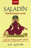 Saladin. Triumful Renasterii sunnite - Abdul Rahman Azzam