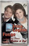 Casetă audio - Irina Loghin și Fuego - Mama și fiul - anul 2004 - stare bună