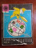 COLECȚIA CALEIDOSCOP - PASIUNEA MEA FILATELIA