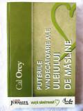 """""""PUTERILE VINDECATOARE ALE ULEIULUI DE MASLINE"""", Cal Orey, 2008"""