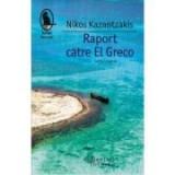 Raport către El Greco - Nikos Kazantzakis