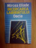 d4 Incercarea Labirintului - Mircea Eliade