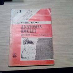 ANATOMIA OMULUI * VISCERE ( Nr. 3) - Viorel Ranga - Editura Cerma, 187 p.
