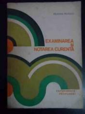 Examinarea Si Notarea Curenta - Pelaghia Popescu ,545522 foto