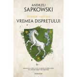 Vremea dispretului. Seria Witcher - Cartea IV, Andrzej Sapkowski