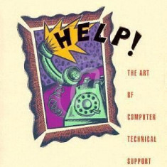 Help! The Art of Computer Technical Support