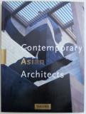 CONTEMPORARY ASIAN ARCHITECTS by HASAN - UDDIN KHAN , EDITIE IN ENGLEZA - GERMANA - FRANCEZA , 1995