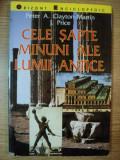 CELE SAPTE MINUNI ALE LUMII ANTICE de PETER A. CLAYTON , MARTIN J. PRICE , 1999