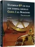 Ultimele 67 de zile din domnia regelui Carol I al Romaniei | Sorin Cristescu, Cetatea de Scaun