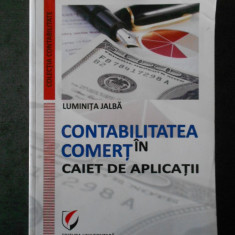 LUMINITA JALBA - CONTABILITATEA IN COMERT. CAIET DE APLICATII