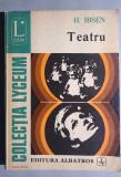 Teatru - H. Ibsen    O casa de papusi   Strigoii     Rata salbatica