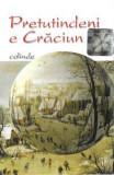 Caseta Pretutindeni E Crăciun (Colinde) , originala, holograma