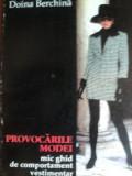 PROVOCARILE MODEI. MIC GHID DE COMPORTAMENT VESTIMENTAR de DOINA BERCHINA 1996