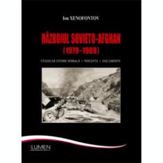 Razboiul sovieto-afghan (1979–1989). Studiu de istorie verbala. Perceptii. Document - Ion Valer XENOFONTOV