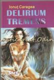 Cumpara ieftin Delerium Tremens - Ionut Caragea