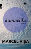 Dumnelike. Poeme/Marcel Visa, cartea romaneasca