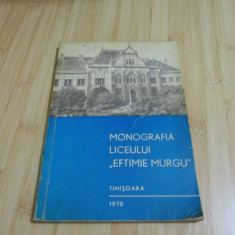 MONOGRAFIA LICEULUI EFTIMIE MURGU - TIMISOARA - 1970