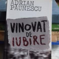 VINOVAT DE IUBIRE - ADRIAN PAUNESCU