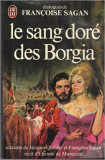 Francoise Sagan - Le sang dore des Borgia