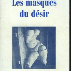 LES MASQUES DU DESIR - JEAN BRUN (CARTE IN LIMBA FRANCEZA)