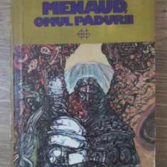 MENAUD, OMUL PADURII - FELIX-ANTOINE SAVARD