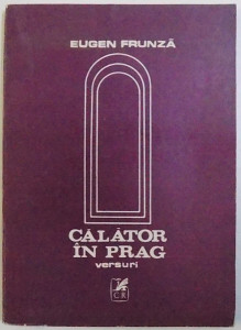 CALATOR IN PRAG - VERSURI de EUGEN FRUNZA , 1988 , DEDICATIE*