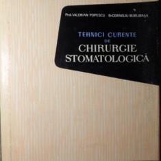 TEHNICI CURENTE DE CHIRURGIE STOMATOLOGICA - V. POPESCU, C. BURLIBASA