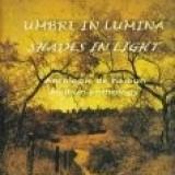 Umbre in lumina/Shades in light