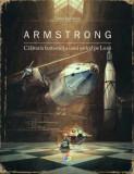 Armstrong. Calatoria fantastica a unui soricel pe luna/Torben Kuhlmann