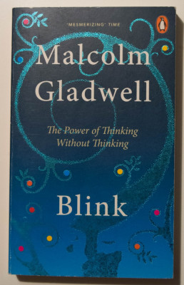 Malcolm Gladwell - Blink. The Power of Thinking Without Thinking foto