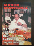 MA HRANESC DECI SLABESC - Michel Montignac