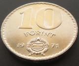 Moneda 10 FORINTI - UNGARIA, anul 1971   *cod 2977 - UNC