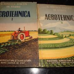 Ionescu Sisesti / Staicu - Agrotehnica -  volumul 1 si 2 - 1958, Alta editura
