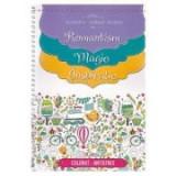 Carte de colorat pentru adulti. Antistres. Romantism. Magie. Inspiratie