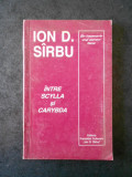 ION D. SIRBU - INTRE SCYLLA SI CARYBDA