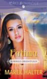 Fatima. Iubirile Orientului