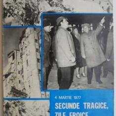 4 Martie 1977 Secunde tragice, zile eroice. Din cronica unui cutremur - Aristide Buhoiu