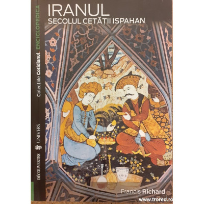 Iranul. Secolul cetatii Ispahan. Enciclopedica foto