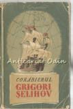 Corabierul Grigori Selihov. Roman Istoric - V. Grigoriev