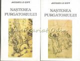 Cumpara ieftin Nasterea Purgatoriului I, II - Jacques Le Goff