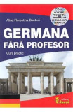 Germana fara profesor. Curs practic - Alina Florentina Boutiuc