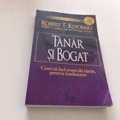 ROBERT KIYOSAKI, TANAR SI BOGAT. CUM SA FACI AVERE DE TANAR, PENTRU TOTDEAUNA