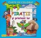 Piratii si prietenii lor - Carte de colorat  , Teora