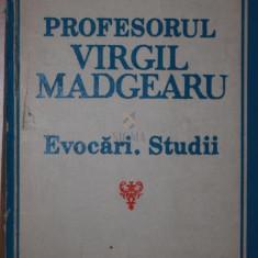 EVOCARI . STUDII - PROFESORUL VIRGIL MADGEARU