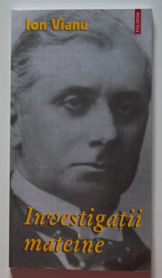 Ion Vianu - Investigații mateine (Biblioteca Apostrof, 2008) foto