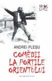 Cumpara ieftin Comedii la portile Orientului (editia a IV-a)/Andrei Plesu
