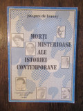 MORTI MISTERIOASE ALE ISTORIEI CONTEMPORANE- JACQUES DE LAUNAY