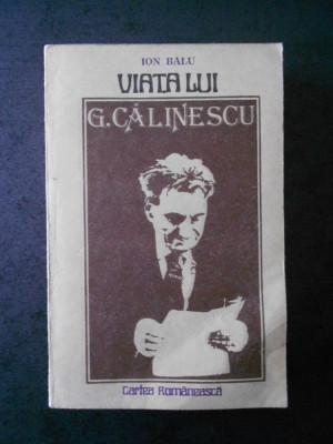 ION BALU - VIATA LUI G. CALINESCU foto