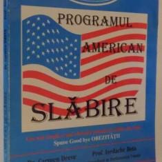 PROGRAMUL AMERICAN DE SLABIRE de CARMEN DREVE , IORDACHE BOTA , 1998