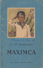 Staniucovici, C. - MAXIMCA, ed. Tineretului, Bucuresti, 1953 foto